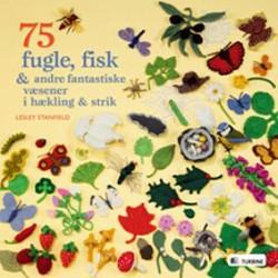 75 fugle, fisk & andre fantastiske væsener i hækling & strik